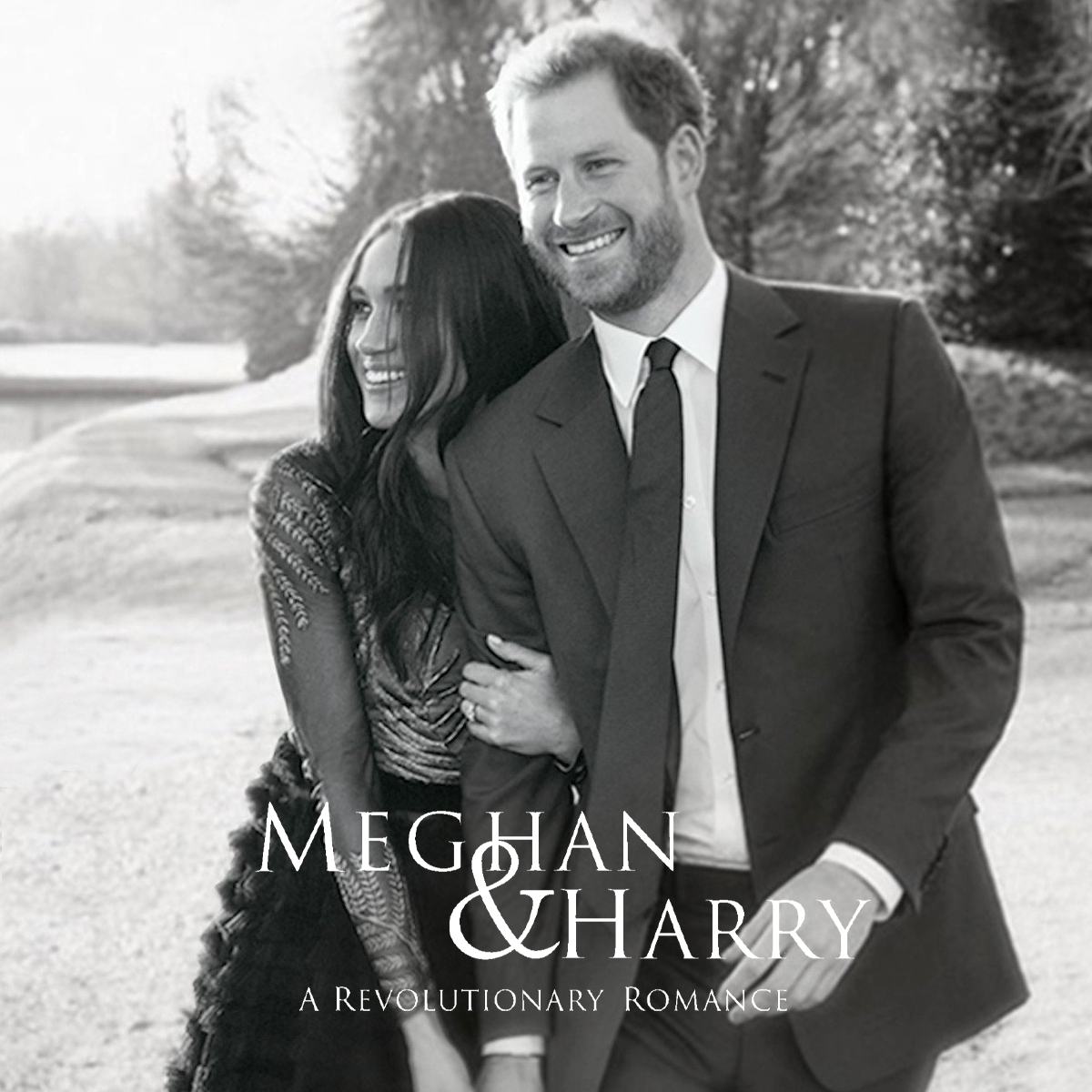 Meghan and Harry - A Revolutionary Romance